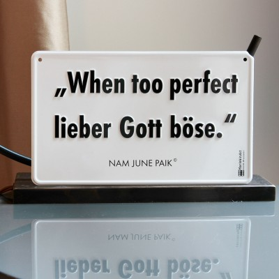 Nam June Paik, WHEN TOO PERFECT LIEBER GOTT BÖSE